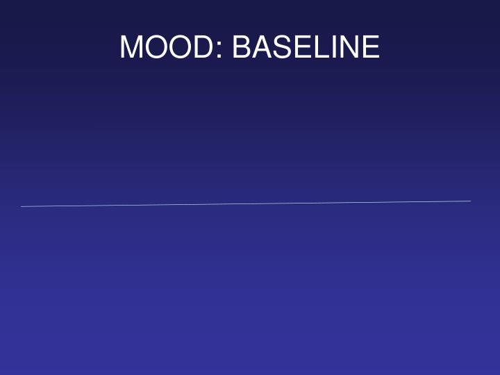 MOOD: BASELINE