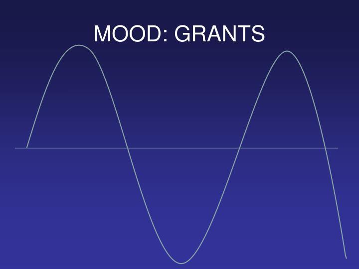 MOOD: GRANTS