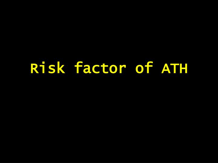 Risk factor of ATH