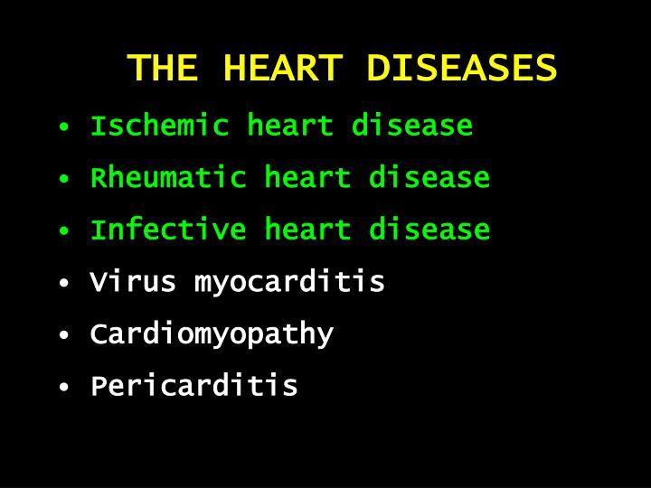 THE HEART DISEASES