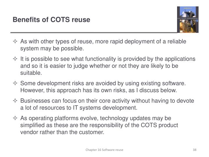 Benefits of COTS reuse