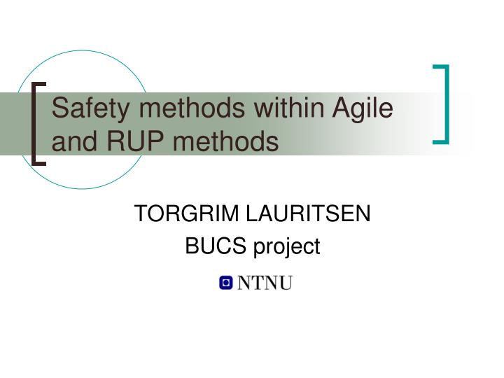 Safety methods within agile and rup methods