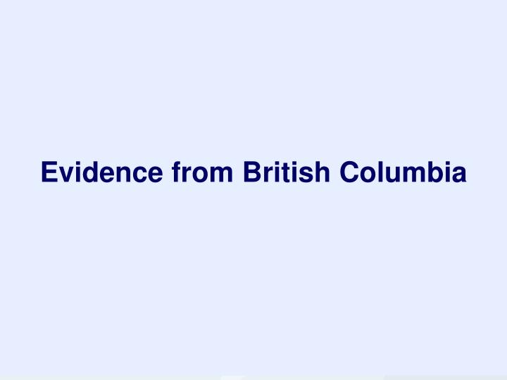 Evidence from British Columbia