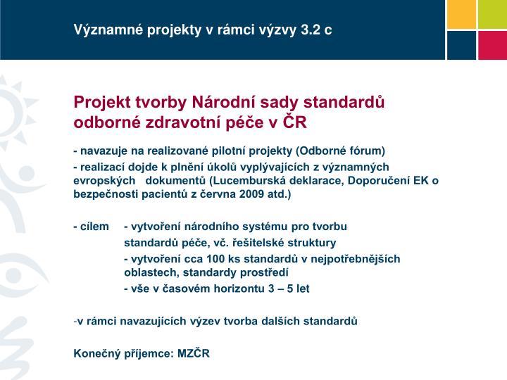 Významné projekty v rámci výzvy 3.2 c