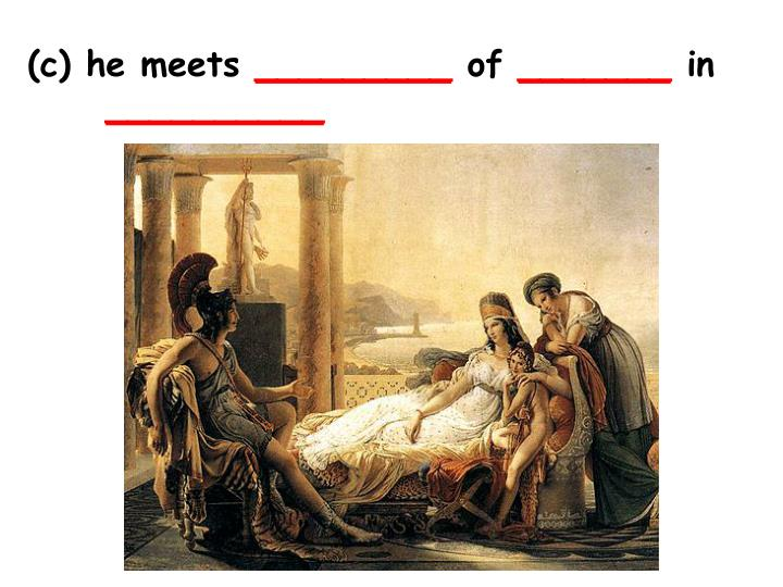 (c) he meets