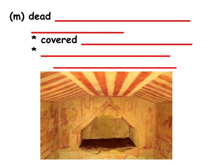 (m) dead