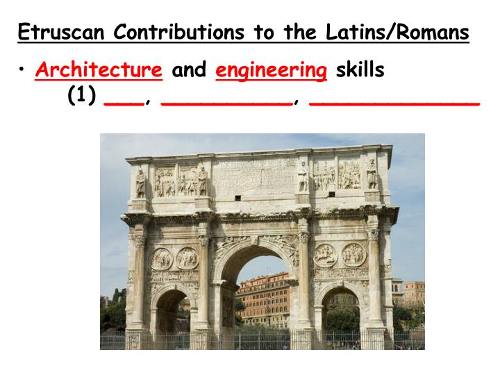 Etruscan Contributions to the Latins/Romans
