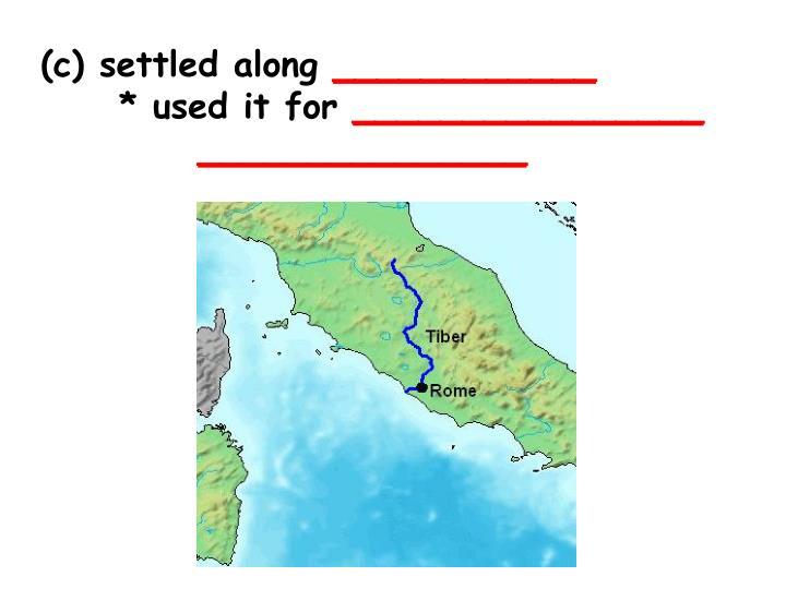 (c) settled along