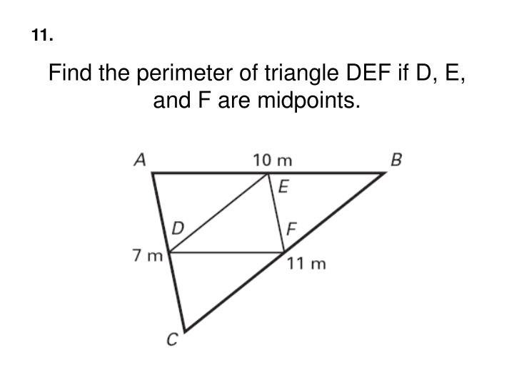 Find the perimeter of triangle DEF if D, E, and F are midpoints.