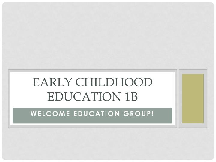 Early Childhood Education 1B