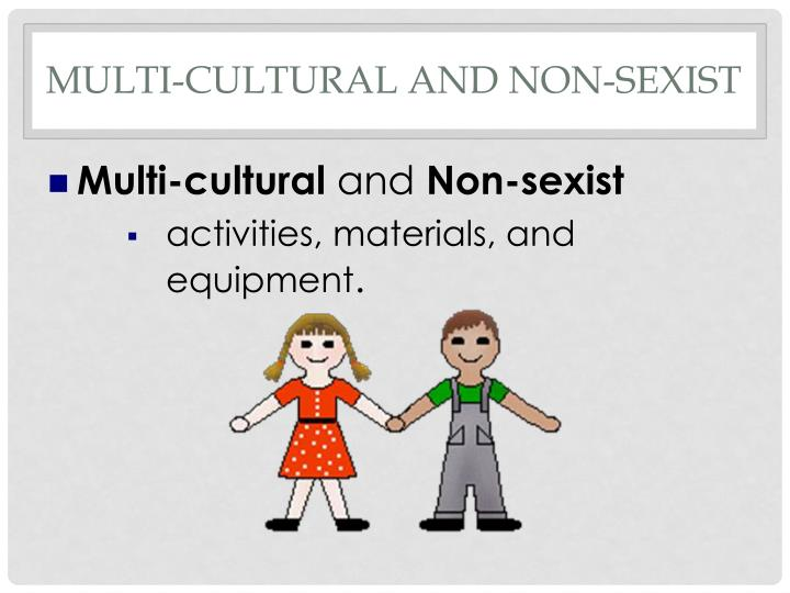 Multi-Cultural and Non-Sexist
