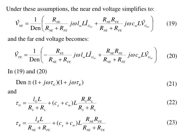 Under these assumptions, the near end voltage simplifies to:
