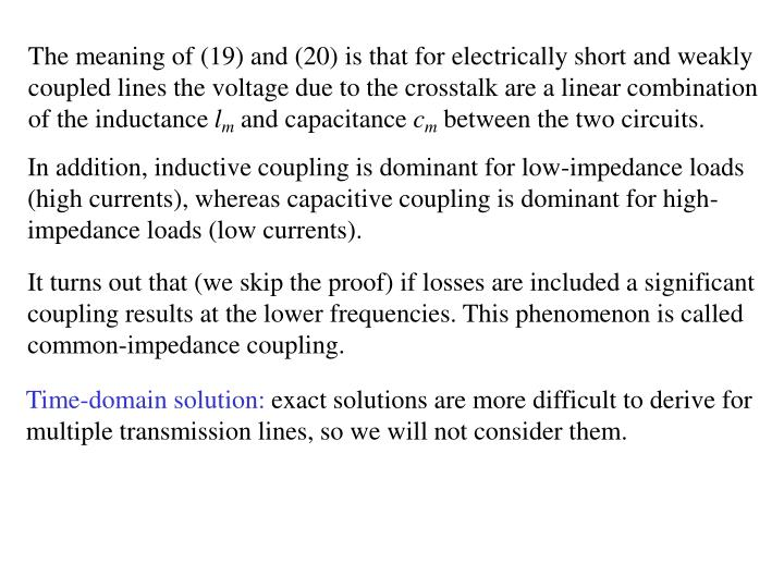The meaning of (19) and (20) is that for electrically short and weakly