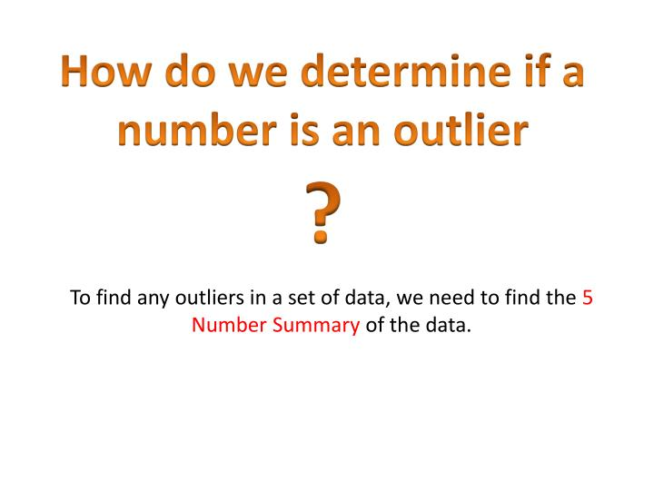 How do we determine if a number is an outlier