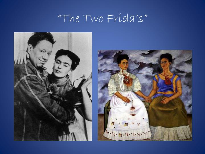 """The Two Frida's"""