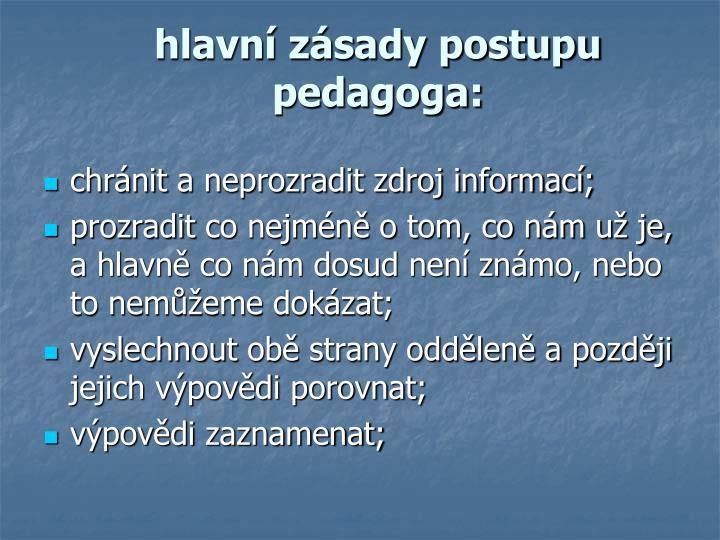 hlavní zásady postupu pedagoga: