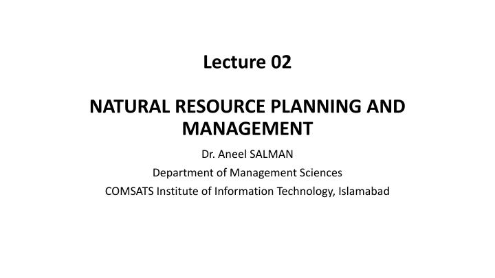 Lecture 02 natural resource planning and management