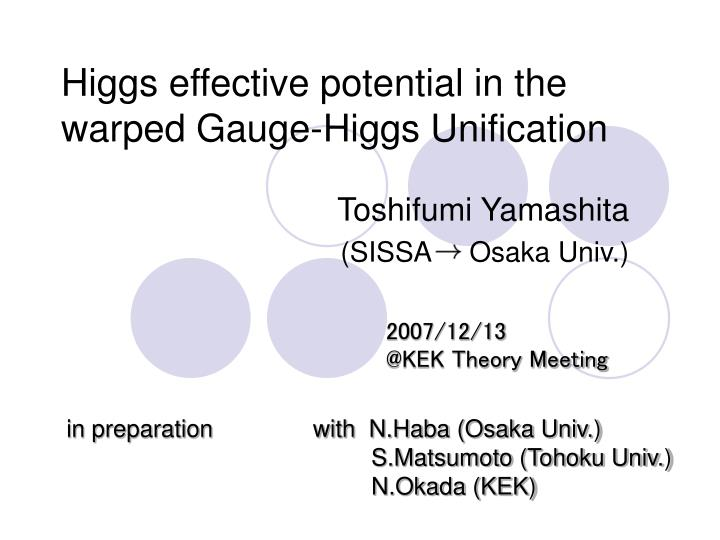 Higgs effective potential in the warped gauge higgs unification