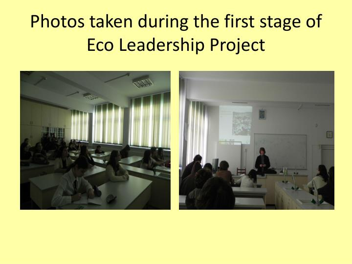 Photos taken during the first stage of Eco Leadership Project