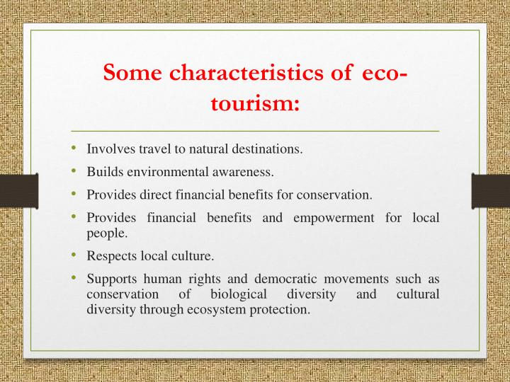 Some characteristics of eco tourism