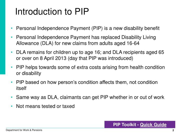 Personal Independence Payment (PIP) is a new disability benefit