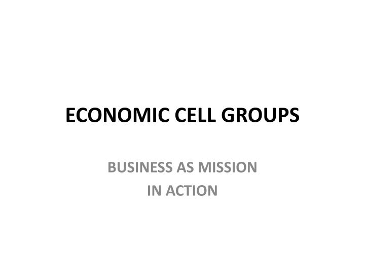 Economic cell groups