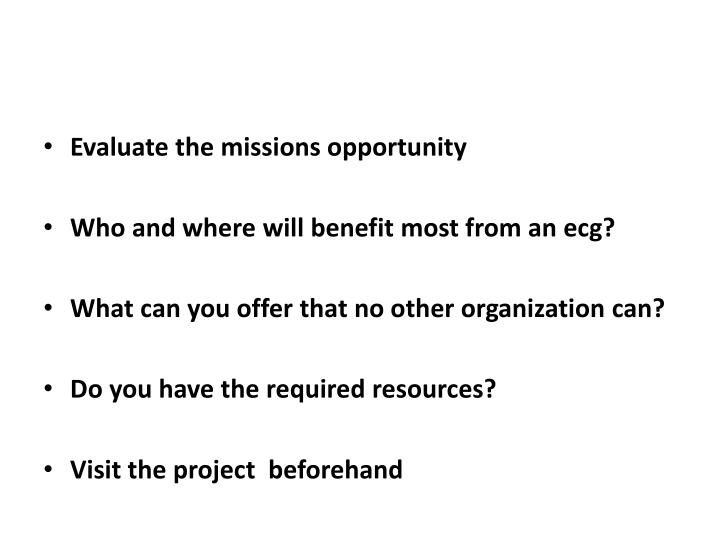 Evaluate the missions opportunity