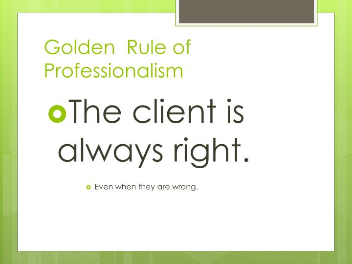 Golden  Rule of Professionalism