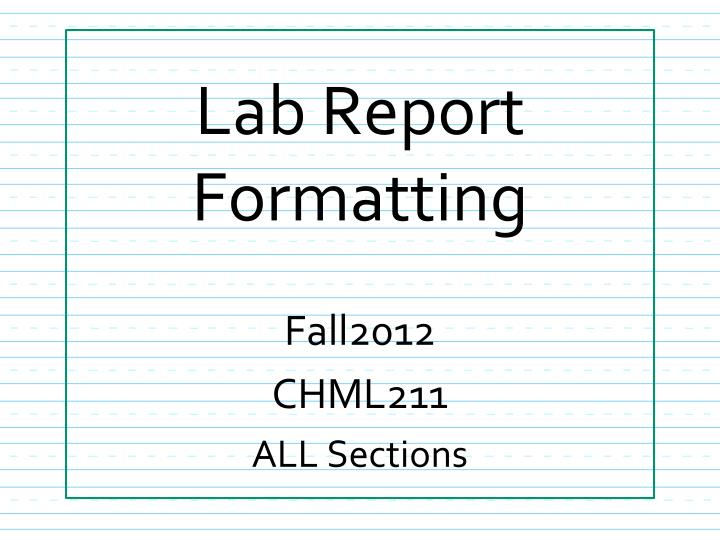 lab report 32 Laboratory, your experiments for both of the above experiments that you design for yourself, your report should describe the experimental procedures you use.