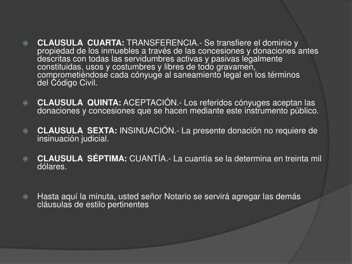 CLAUSULA  CUARTA: