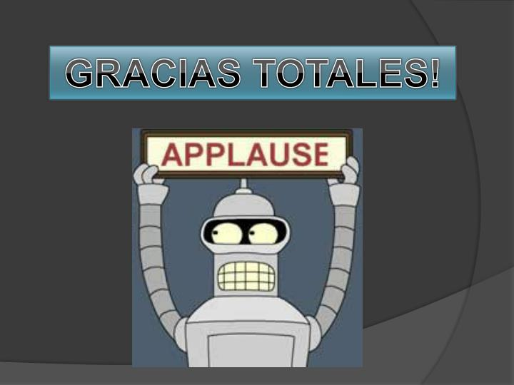 GRACIAS TOTALES!