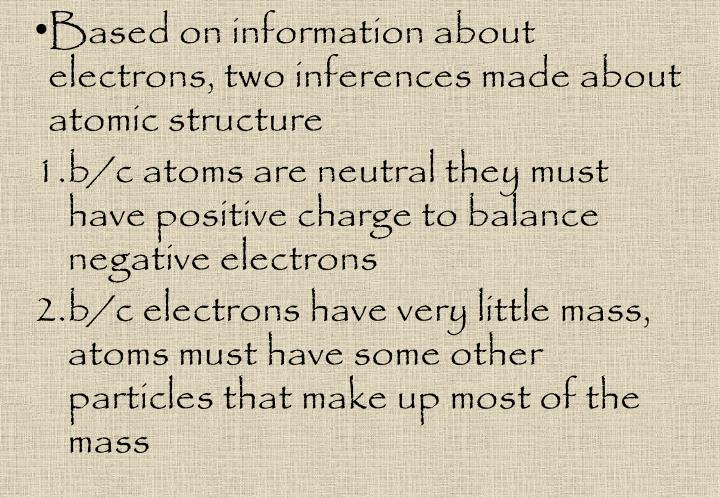 Based on information about electrons, two inferences made about atomic structure