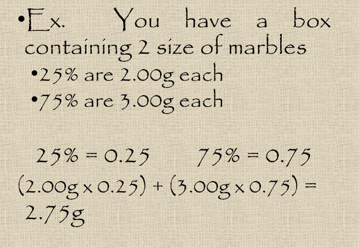Ex.  You have a box containing 2 size of marbles