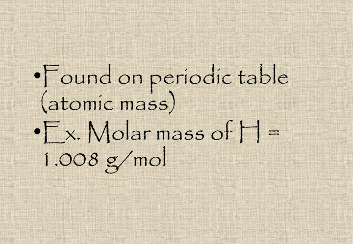Found on periodic table (atomic mass)