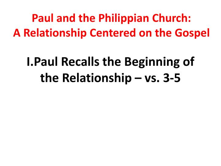 I paul recalls the beginning of the relationship vs 3 5