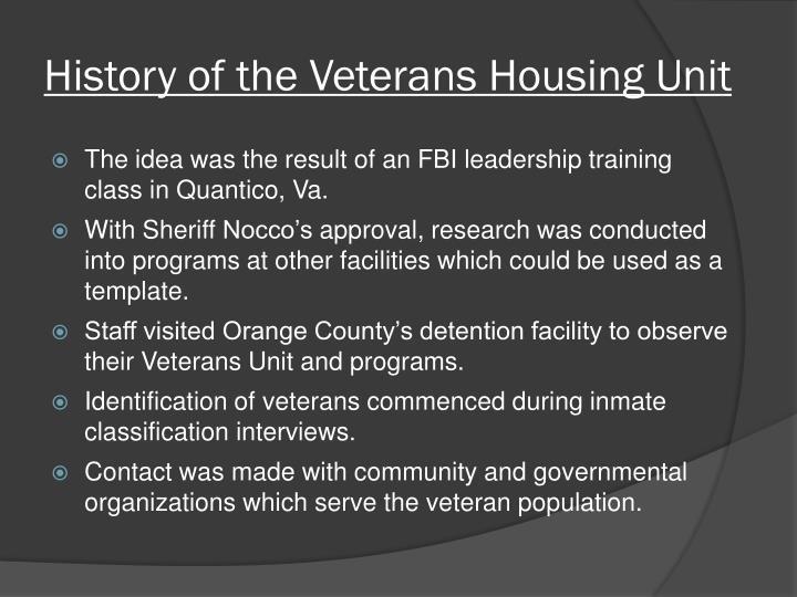 History of the Veterans Housing Unit
