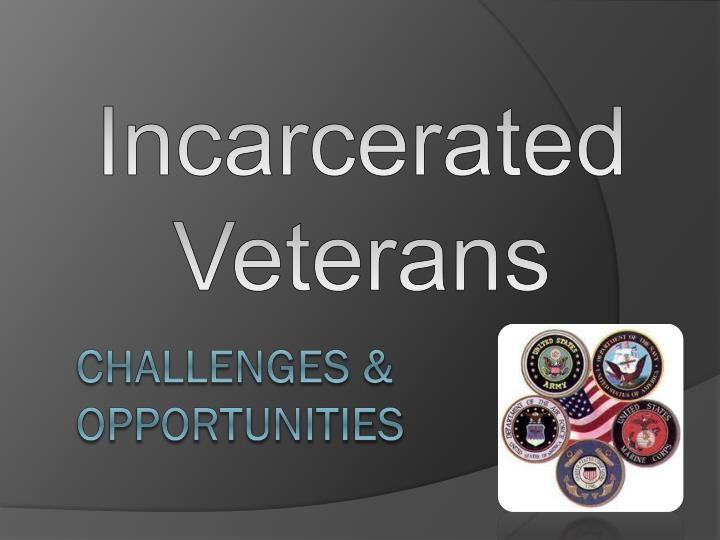 Incarcerated Veterans
