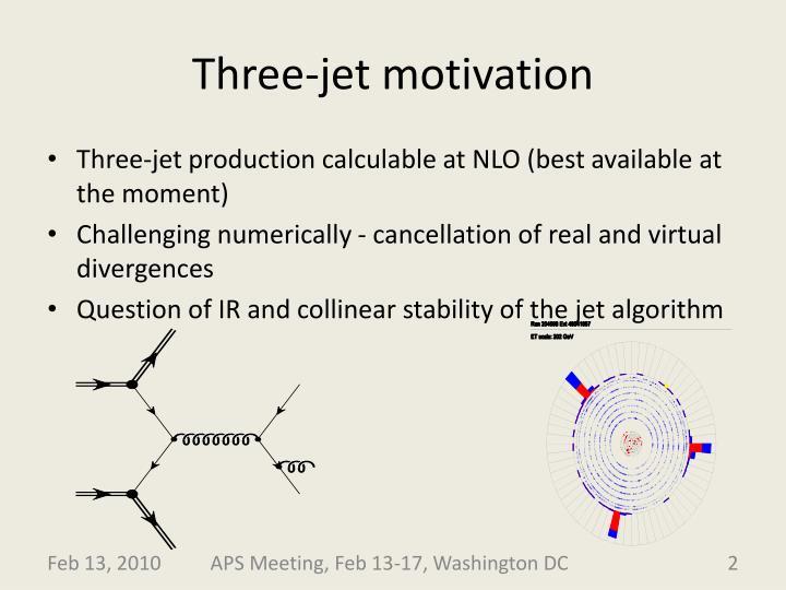 Three-jet motivation