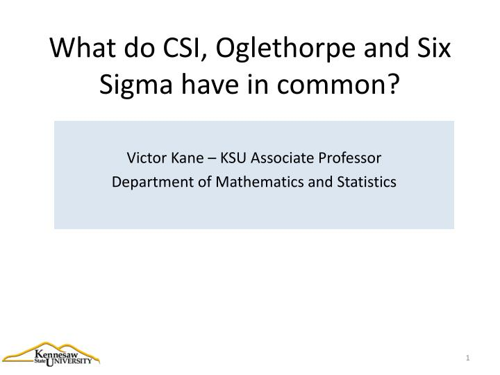 What do csi oglethorpe and six sigma have in common