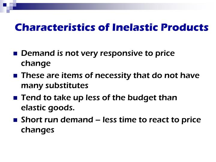 Characteristics of Inelastic Products