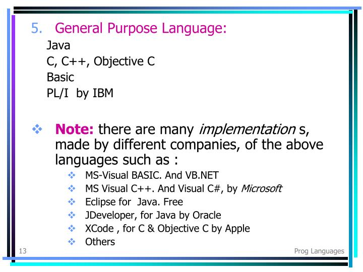 General Purpose Language: