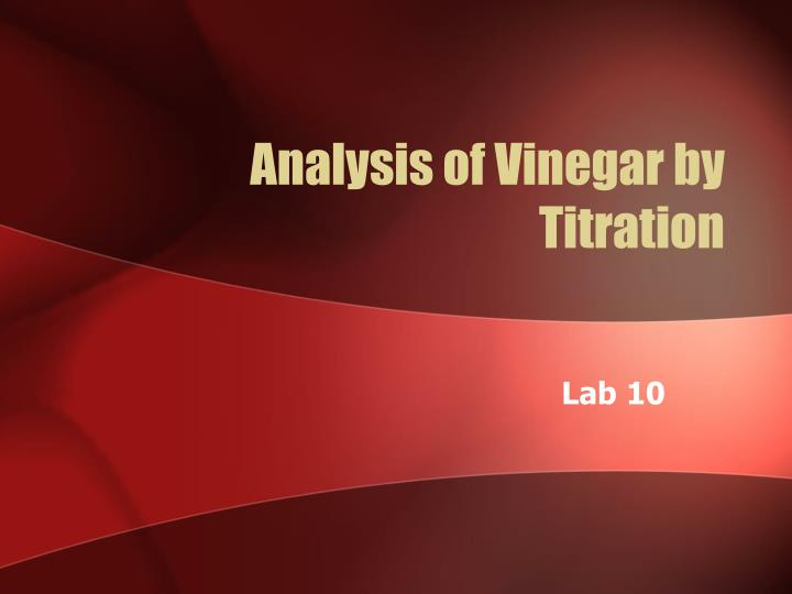 analysis of commercial vinegar Vinegar is a liquid consisting of about 5–20% acetic acid (ch3cooh), water (h2 o), and trace  commercial vinegar is produced either by a fast or a slow  fermentation process  vinegar consumption can attenuate postprandial  glucose and insulin responses a systematic review and meta-analysis of clinical  trials.