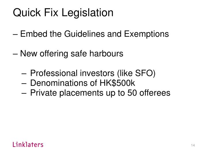 Quick Fix Legislation