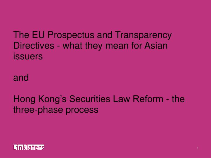 The EU Prospectus and Transparency Directives - what they mean for Asian issuers