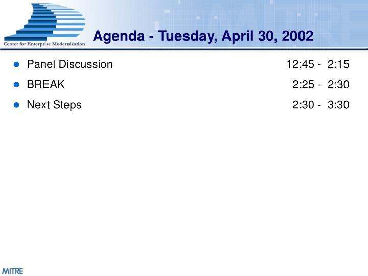 Agenda - Tuesday, April 30, 2002