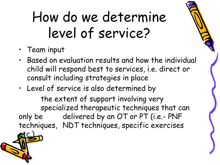 How do we determine level of service?