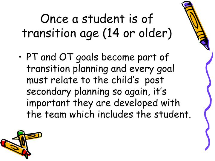 Once a student is of transition age (14 or older)