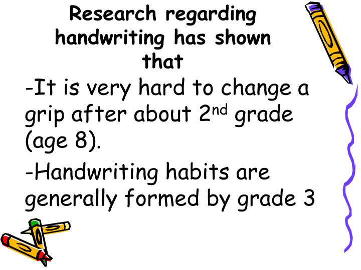 Research regarding handwriting has shown that