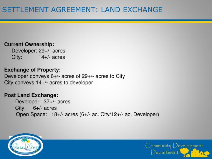 SETTLEMENT AGREEMENT: LAND EXCHANGE