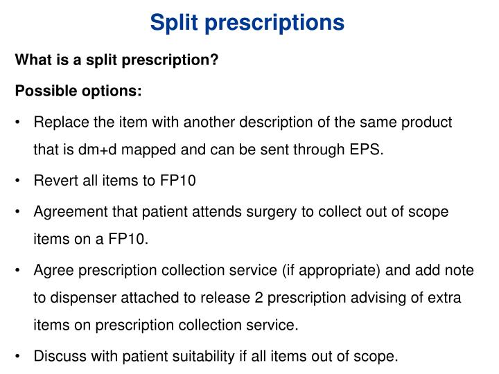 Split prescriptions